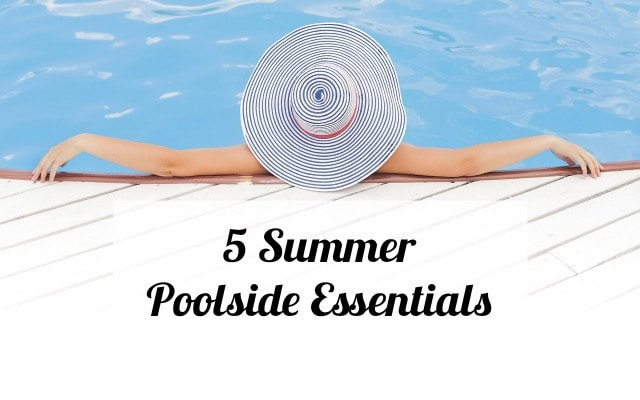 5-summer-poolside-essentials