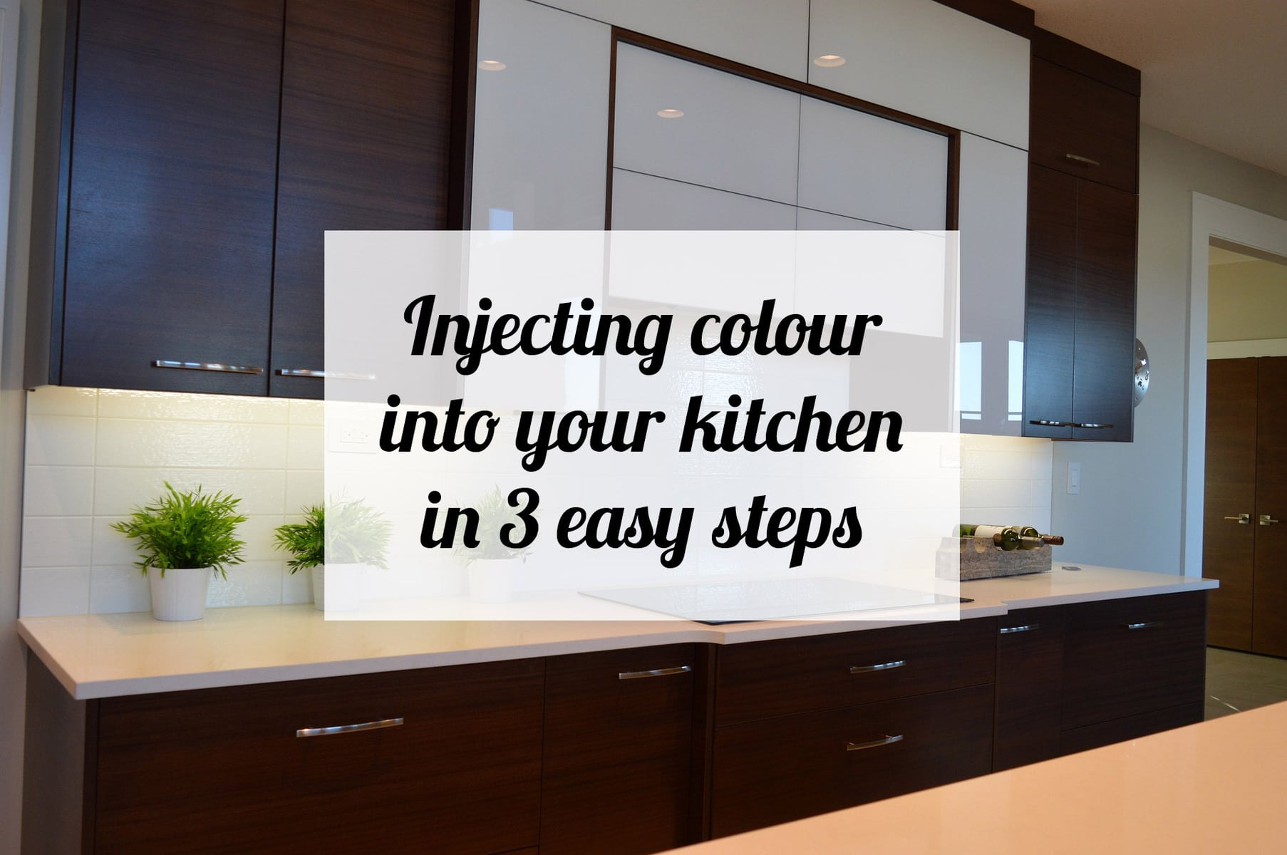 Injecting colour into your kitchen in 3 easy steps