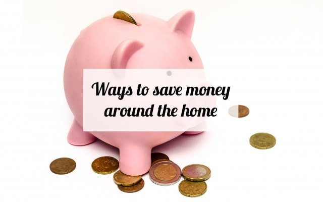 Ways to save money around the home