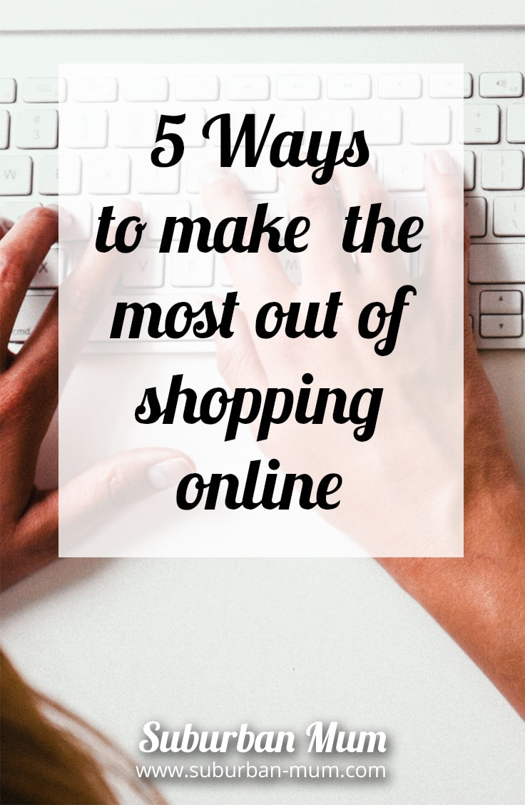 Pin it for later: 5 Ways to make the most out of shopping online